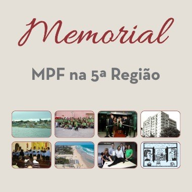 Memorial Virtual do MPF na 5ª Região